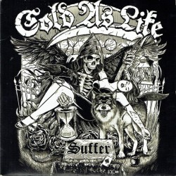 """Cold As Life - """"Suffer"""" - 7""""EP"""