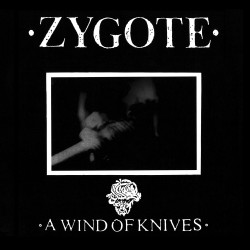 """Zygote - """"A Wind Of Knives""""..."""