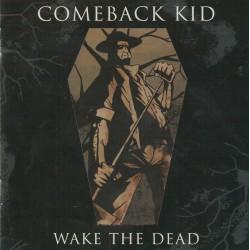 """Comeback Kid - """"Wake The..."""
