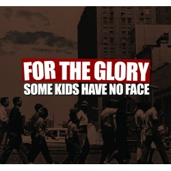 """For The Glory - """"Some Kids..."""