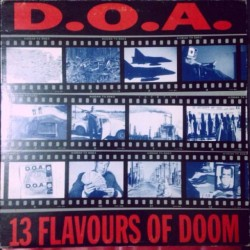 """D.O.A. - """"13 Flavours of..."""
