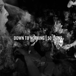 """Down To Nothing - """"50..."""