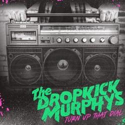 "Dropkick Murphys - ""Turn Up..."