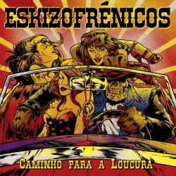 """Eskizofrénicos - """"Caminho..."""