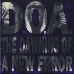 """D.O.A. - """"The Dawning Of A..."""