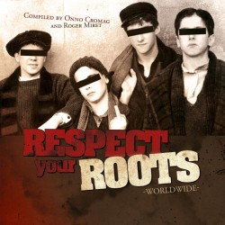 """V/A - """"Respect Your Roots..."""
