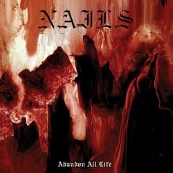 """Nails - """"Abandon All Life""""..."""